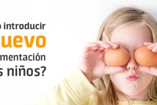 ¿Cuándo introducir el huevo en la alimentación de los niños?